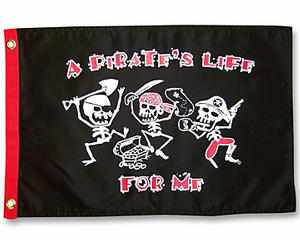 PIRATE'S LIFE FOR ME FLAG